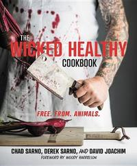 The Wicked Healthy Cookbook by Chad Sarno