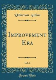 The Improvement Era, Vol. 7 (Classic Reprint) by Unknown Author image