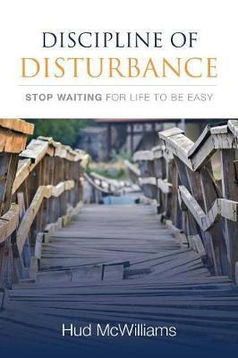 Discipline of Disturbance by Hud McWilliams