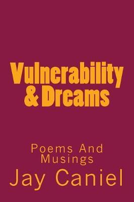 Vulnerability & Dreams by Jay Caniel