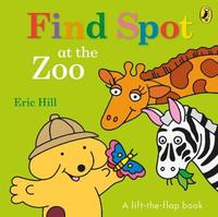 Find Spot at the Zoo by Eric Hill