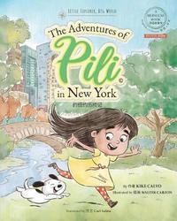 Pinyin The Adventures of Pili in New York. Dual Language Chinese Books for Children. Bilingual English Mandarin 拼音版 by Kike Calvo