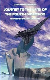Journey to the Land of the Fourth Dimension by Gaston de Pawlowski