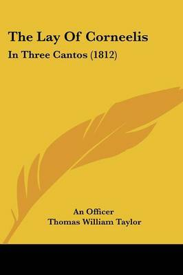The Lay Of Corneelis: In Three Cantos (1812) by An officer image