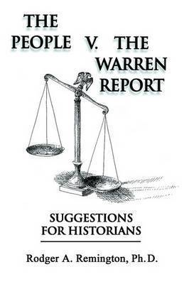 The People V. the Warren Report by Rodger , A. Remington