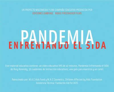 Pandemia: Enfrentado el Sida