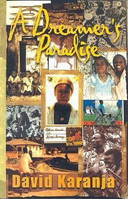 A Dreamer's Paradise by David Karanja