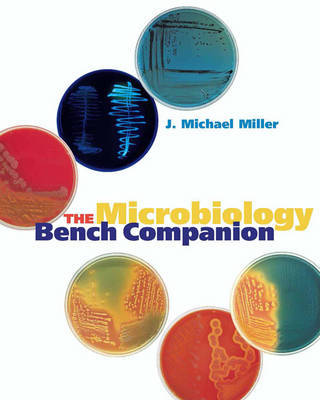 The Microbiology Bench Companion by J.Michael Miller image