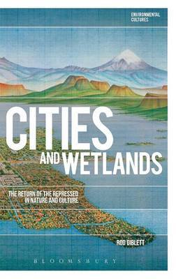 Cities and Wetlands by Rod Giblett