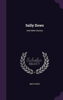 Sally Dows by Bret Harte image