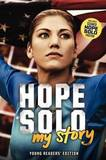 Hope Solo: My Story by Hope Solo