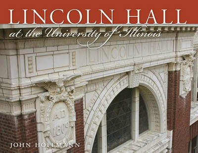 Lincoln Hall at the University of Illinois by John Hoffmann