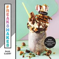Freakshakes by Paul Cadby
