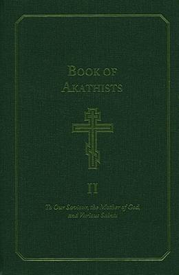 Book of Akathists Volume I by Holy Trinity Monastery