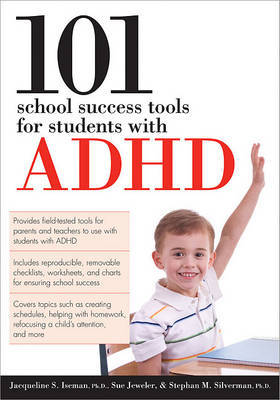 101 School Success Tools for Students with ADHD by Jacqueline S., Ph.D. Iseman