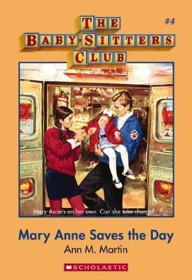 Babysitters Club #4: Mary Anne Saves the Day by Martin Ann M