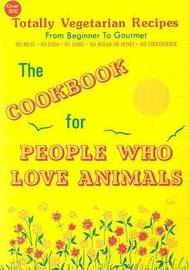 The Cookbook for People Who Love Animals by Gentle World