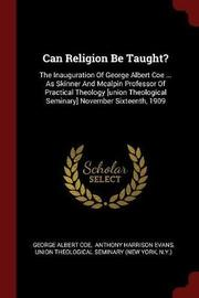 Can Religion Be Taught? by George Albert Coe