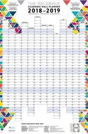 The Palgrave Academic Wall Planner 2018-19 by Palgrave Study Skills