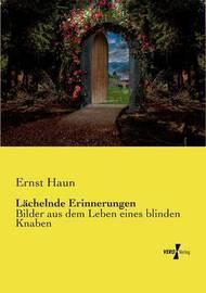 Lachelnde Erinnerungen by Ernst Haun