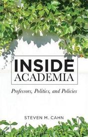 Inside Academia by Steven M Cahn