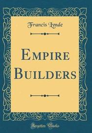 Empire Builders (Classic Reprint) by Francis Lynde image