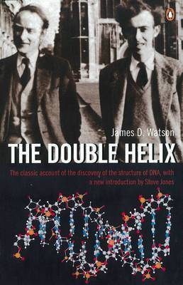 The Double Helix: A Personal Account of the Discovery of the Structure of DNA by James D Watson image