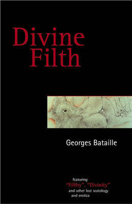 Divine Filth by Georges Bataille image