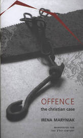 Offence: The Christian Case by Irene Maryniak image
