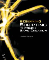 Beginning Scripting Through Game Creation by Jeanine Meyer image