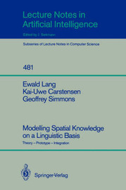 Modelling Spatial Knowledge on a Linguistic Basis by Ewald Lang