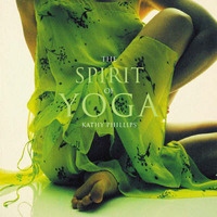 The Spirit of Yoga by Kathy Phillips image