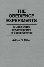 The Obedience Experiments by Arthur Miller