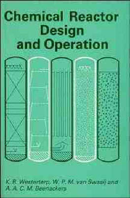 Chemical Reactor Design and Operation by K.Roel Westerterp