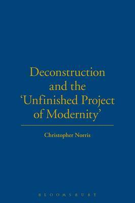 Deconstruction and the Unfinished Project of Modernity by Christopher Norris image