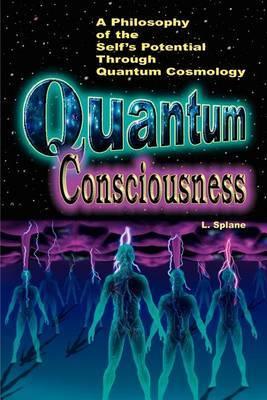 Quantum Consciousness by Lily Splane