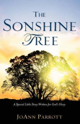 The Sonshine Tree by JoAnn Parrott