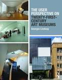 The User Perspective on Twenty-First Century Art Museums by Georgia Lindsay