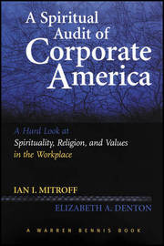 A Spiritual Audit of Corporate America by Ian I Mitroff