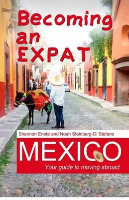 Becoming an Expat Mexico by Shannon Enete