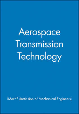 Aerospace Transmission Technology by IMechE (Institution of Mechanical Engineers)
