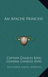 An Apache Princess by Captain Charles King