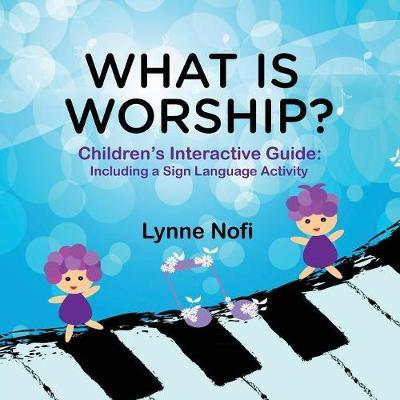What Is Worship? by Lynne Nofi image