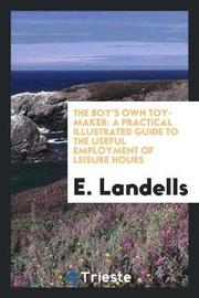 The Boy's Own Toy-Maker by E Landells