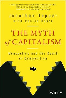 The Myth of Capitalism by Jonathan Tepper