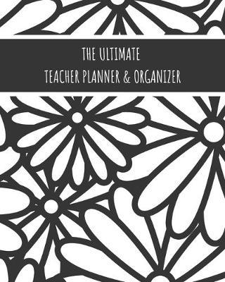 The Ultimate Teacher Planner & Organizer by Real Me Books