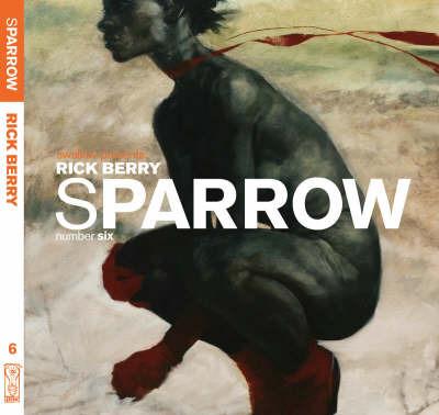 Sparrow: v. 6: Rick Berry by Rick Berry image