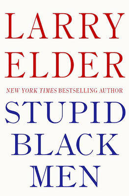 Stupid Black Men by Larry Elder image