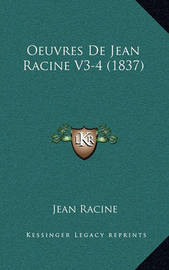 Oeuvres de Jean Racine V3-4 (1837) by Jean Racine image