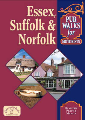 Pub Walks for Motorists: Essex, Suffolk and Norfolk by Len Bannister
